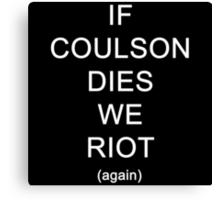 If Coulson dies (again) Canvas Print
