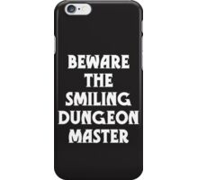 Beware the Smiling Dungeon Master iPhone Case/Skin