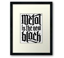 Metal is the new black No.2 (black) Framed Print