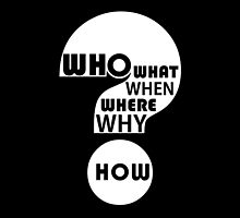 Who, What, When, Where, Why, & How? by Jean Gregory  Evans
