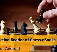 Interactive Reader of Chess eBooks for your Android by Chess Book