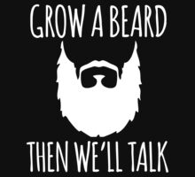 Hilarious 'Grow a Beard and Then We'll Talk' Beard Lover's T-Shirt by Albany Retro