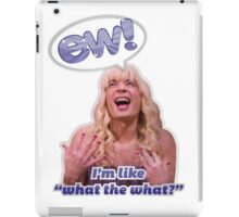 EW! Sara - I'm like what the what? iPad Case/Skin