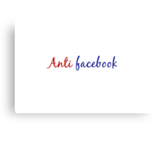 anti facebook Canvas Print