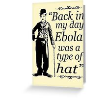 EBOLA HAT Greeting Card