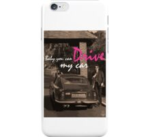 Baby you can Drive my car iPhone Case/Skin