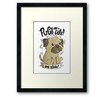 Pugs are cute Framed Print