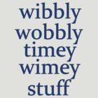 wibbly wobbly timey wimey stuff by ZombieFiend