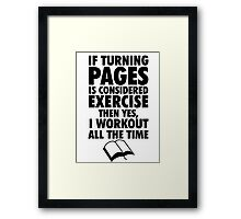 If Turning Pages is Exercise Framed Print