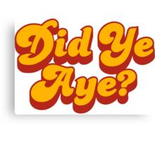 Did Ye Aye? Ride My Pimp Style Logo Canvas Print