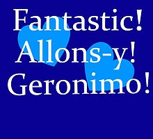 Fantastic, Allons-y, Geronimo! by ZombieFiend
