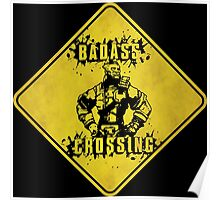 Wilhelm Badass Crossing (Worn Sign) Poster