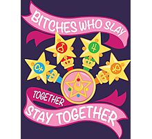 Slay Together, Stay Together - Sailor Scouts Photographic Print