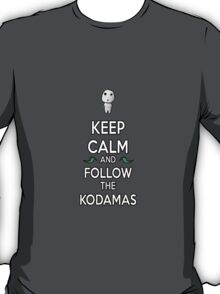 Keep Calm and Follow the Kodamas T-Shirt