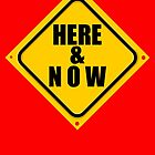 HERE & NOW SIGN by DAdeSimone