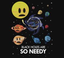Black Holes Are So Needy by jezkemp