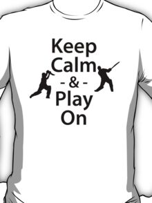 Keep Calm and Play On (Cricket) T-Shirt