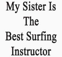My Sister Is The Best Surfing Instructor  by supernova23