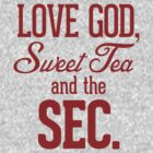 Love God, Sweet Tea and the SEC. by RexLambo