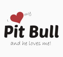 I love my Pit Bull and he loves me! by Kristina Gale