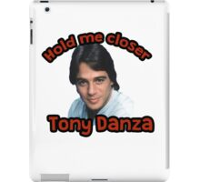 Hold me closer Tony Danza iPad Case/Skin