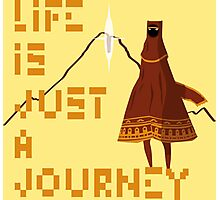 Life is just a Journey Photographic Print