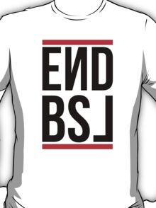 End BSL Text (Black and Red) T-Shirt