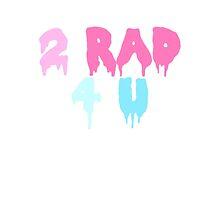 2 Rad 4 U by Teen Merchandise