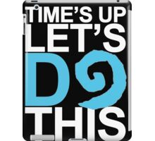 Time's Up Let's Do This (Leeroy Jenkins) iPad Case/Skin