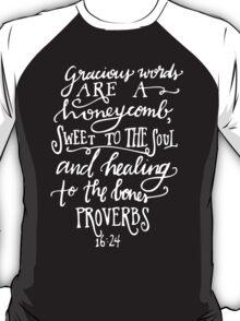 Proverbs 16:24 T-Shirt