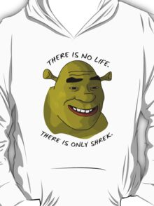 There is only Shrek T-Shirt