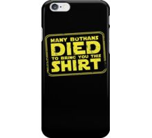 Many Bothan died bring you this shirt iPhone Case/Skin