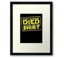 Many Bothan died bring you this shirt Framed Print