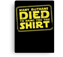 Many Bothan died bring you this shirt Canvas Print