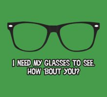I Need my glasses to see.... by ColaBoy