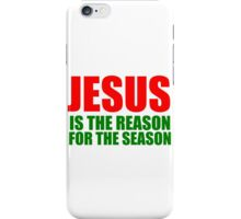 JESUS IS THE REASON FOR THE SEASON iPhone Case/Skin