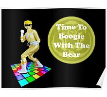 Time To Boogie With The Bear Poster