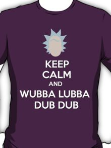 """Keep Calm and Wubba Lubba Dub Dub"" T-Shirt"