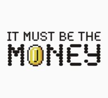 It Must Be The Money by mrbradleyp