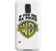 WARN A BROTHER IF YOU SEE DA POLICE Samsung Galaxy Case/Skin