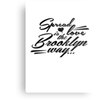 Spread love is the Brooklyn way... Metal Print