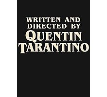 Written and Directed by Quentin Tarantino (original) Photographic Print