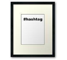 #hashtag Framed Print