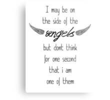 I may be on the side of the angels... Metal Print