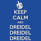 Keep Calm and Dreidel by fishbiscuit