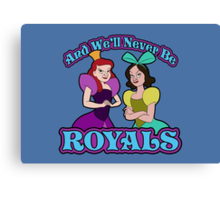 And We'll Never Be Royals Canvas Print