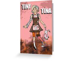 Tiny Tina Greeting Card