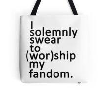 I solemnly swear to (wor)ship my fandom. Tote Bag