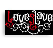 Love Slave (red white) Canvas Print