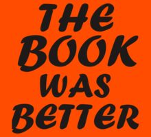 THE BOOK WAS BETTER Kids Clothes